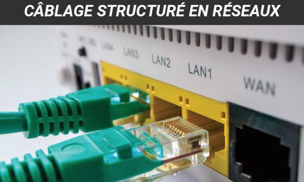 Câblage structuré en réseaux