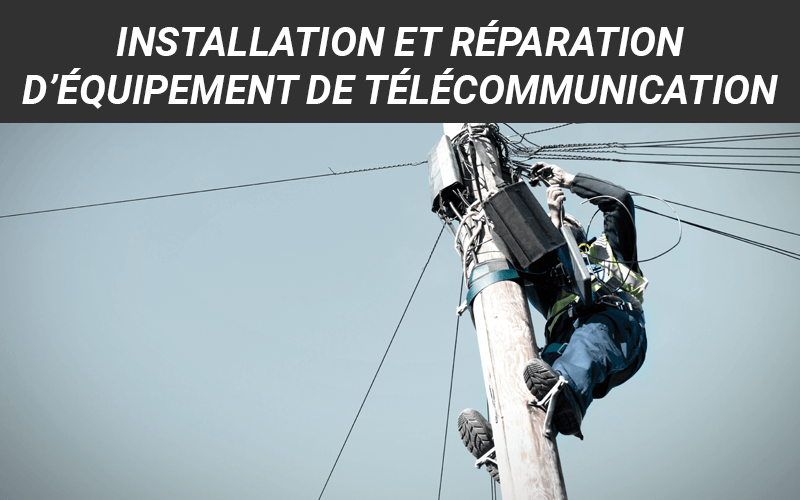 Nouvelle cohorte en Installation et réparation d'équipement de télécommunication (DEP)